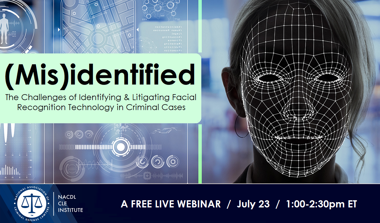 Article NACDL FREE LIVE CLE Webinar: (Mis)identified