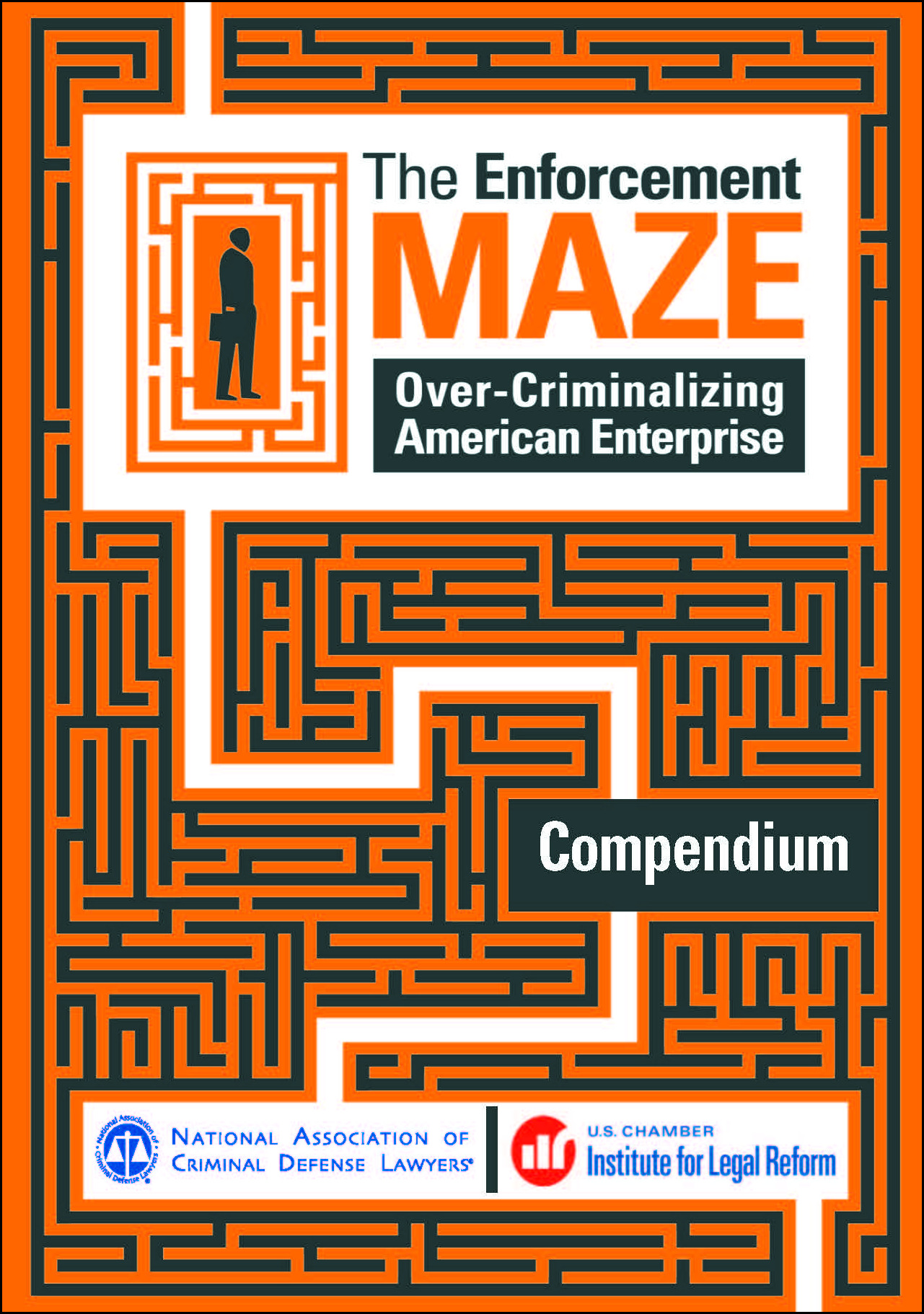 The Enforcement Maze: Overcriminalizing American Enterprise Cover