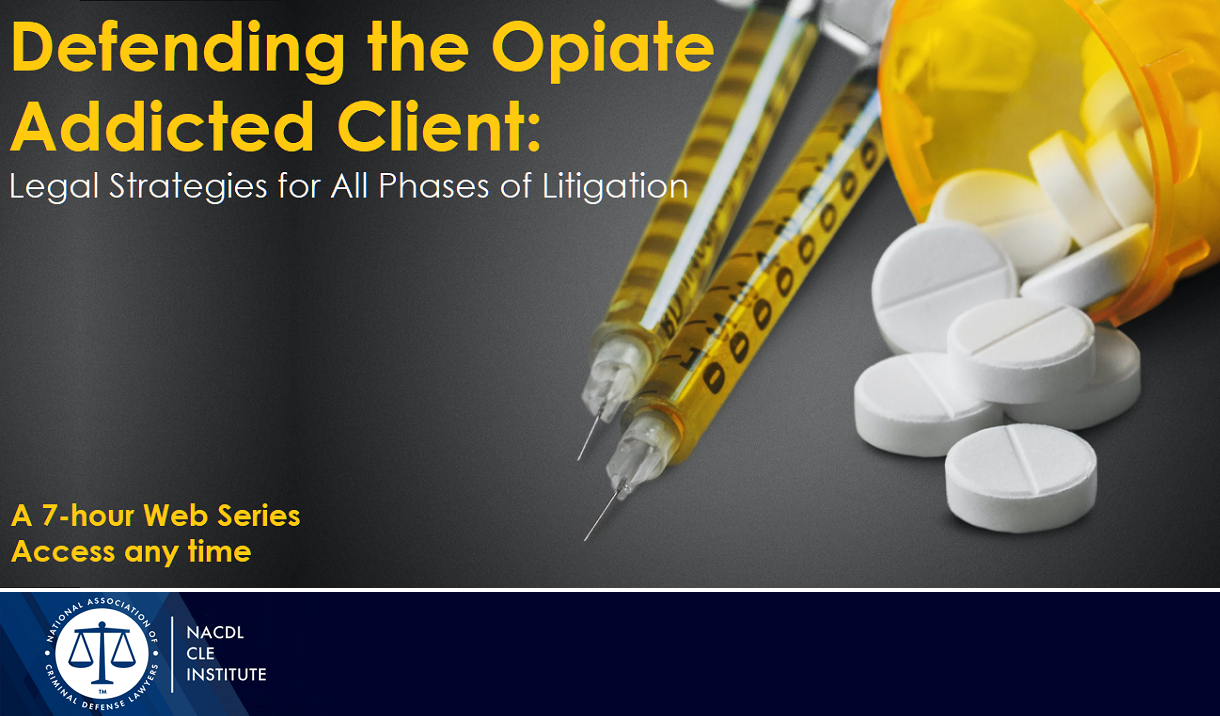Article Defending Opioid Cases - A 7-Hour Webinar Series